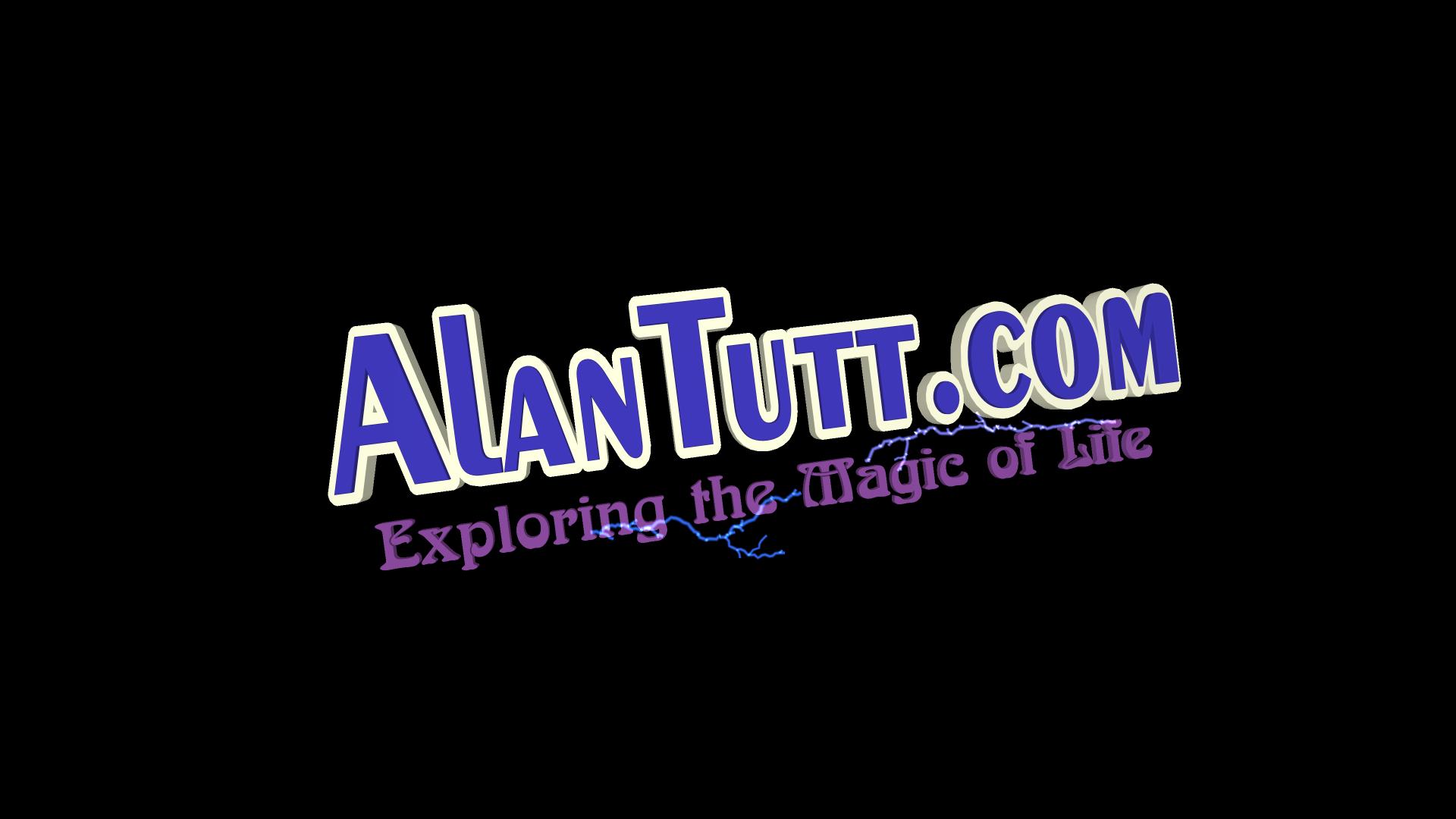 AlanTutt.com - Exploring the Magic of Life